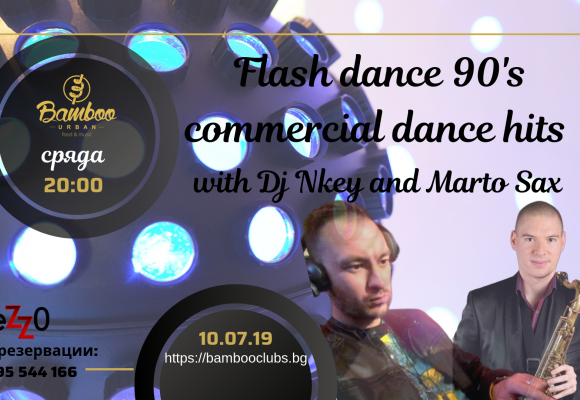 Flash dance 90's commercial dance hits with Dj Nkey & Marto Sax